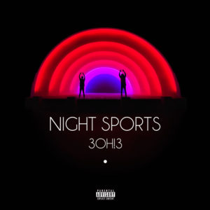 3OH3-NIGHT-SPORTS-2016-2480x2480
